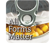Fresh, Frozen, Canned, Dried, 100% Juice - All forms of fruits and vegetables matter