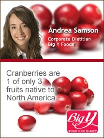 Insider's Viewpoint: Expert Supermarket Advice: Cranberry Creations. Andrea Samson, Big Y Foods, Inc. Fruits And Veggies More Matters.org