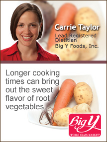 Insider's Viewpoint: Expert Supermarket Advice: Digging Up a Healthy Treat. Carrie Taylor, Carrie Taylor, Lead Registered Dietitian for the Living Well Eating Smart Program, Big Y Foods, Inc. Fruits And Veggies More Matters.org