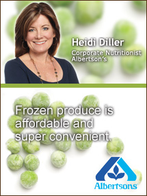 Insider's Viewpoint: Expert Supermarket Advice: Frozen Produce: My Favorite Kitchen Staple. Heidi Diller, Albertson's. Fruits And Veggies More Matters.org
