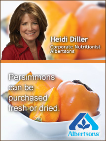 Insiders Viewpoint: Expert Supermarket Advice: Fall Means … Persimmons, Heidi Diller, Albertsons. Fruits And Veggies More Matters.org