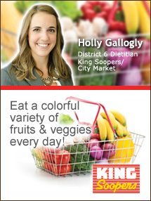 Insider's Viewpoint: Expert Supermarket Advice: Be a Little More Colorful this Year! Holly Gallogly. Dietitian, King Soopers. Fruits And Veggies More Matters.org