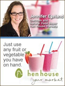 Insider's Viewpoint: Expert Supermarket Advice: How to Create a Smoothie. Jennifer Egeland, Hen House Markets. Fruits And Veggies More Matters.org
