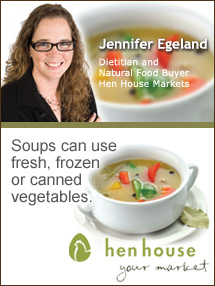 Insider's Viewpoint: Expert Supermarket Advice: Soup's On! Jennifer Egeland, Hen House Markets. Fruits And Veggies More Matters.org