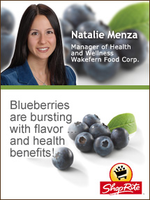Insider's Viewpoint: Expert Supermarket Advice: Blueberries! Natalie Menza. Manager of Health and Wellness. Shop Rite. Fruits And Veggies More Matters.org