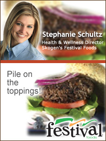 Insider's Viewpoint: Expert Supermarket Advice: Build a Better Burger. Stephanie Schultz. Health & Wellness Director, Skogen's Festival Foods. Fruits And Veggies More Matters.org