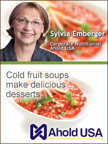 Insider's Viewpoint: Expert Supermarket Advice: Crisp Spring Soups. Sylvia Emberger, Ahold USA. Fruits And Veggies More Matters.org
