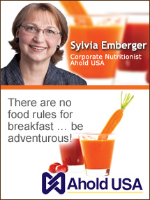 Insider's Viewpoint: Expert Supermarket Advice: Start the Day with Veggies. Sylvia Emberger. Corporate Nutritionist, Ahold USA. Fruits And Veggies More Matters.org