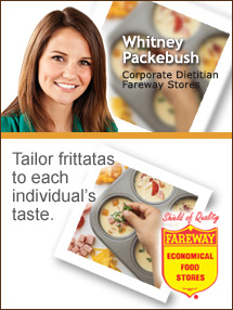 Insider's Viewpoint: Expert Supermarket Advice: Egg-cellent Easter Frittatas. Whitney Packebush, Corporate Dietitian, Fareway Stores. Fruits And Veggies More Matters.org