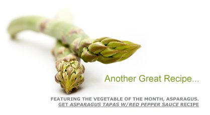 Another Great Recipe … Featuring the Vegetable of the Month, Asparagus. Get Asparagus Tapas w/Red Pepper Sauce Recipe. Fruits And Veggies More Matters.org