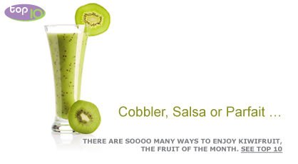 Cobbler, Salsa or Parfait …There are soooo many ways to enjoy Kiwifruit, the fruit of the month. See Top 10. Fruits And Veggies More Matters.org