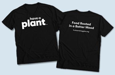 Have A Plant T-shirt